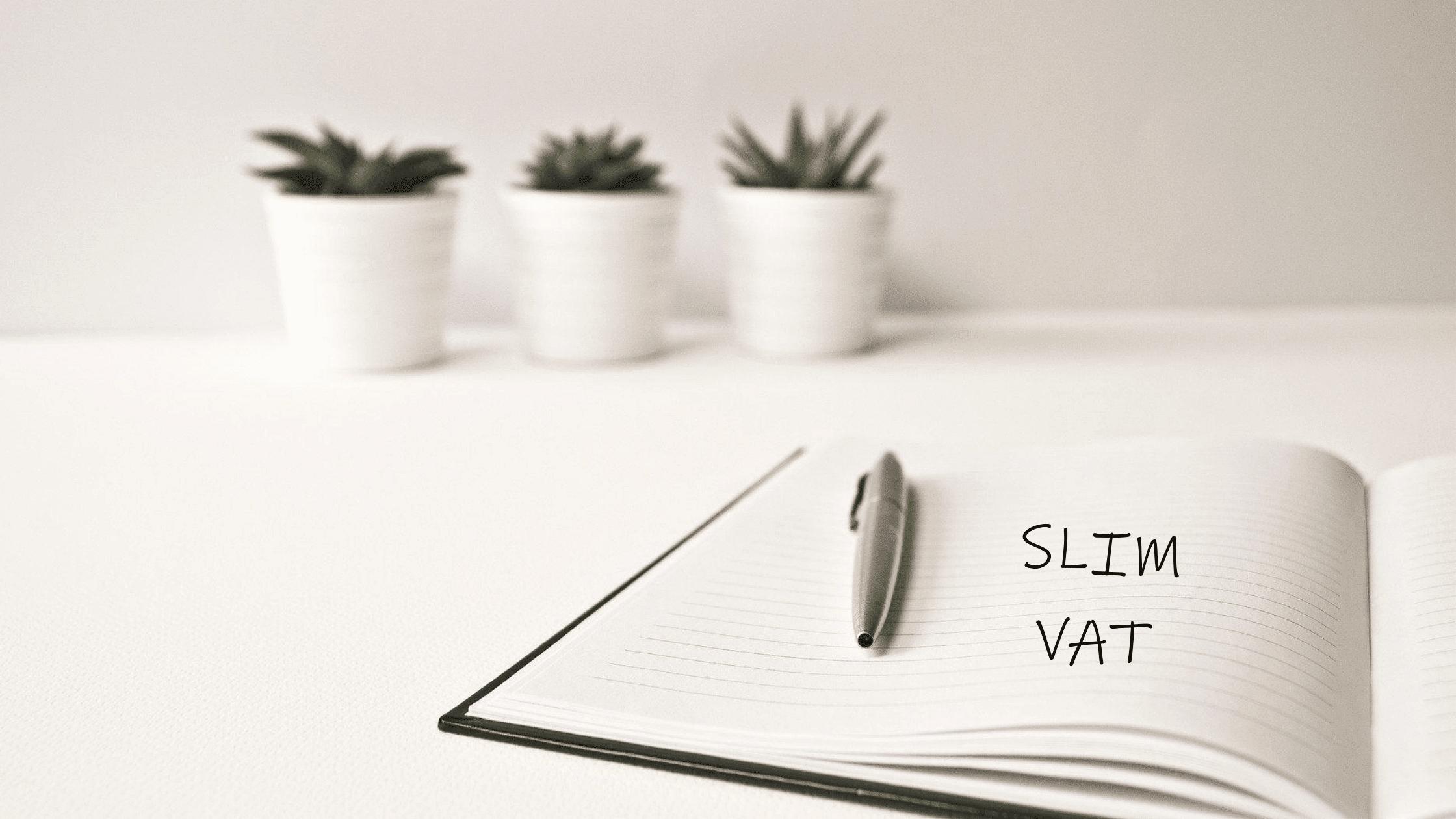 SLIM VAT